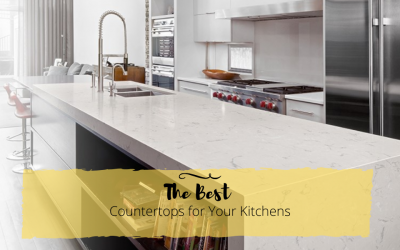 How To Choose The Best Countertops for Your Kitchens?