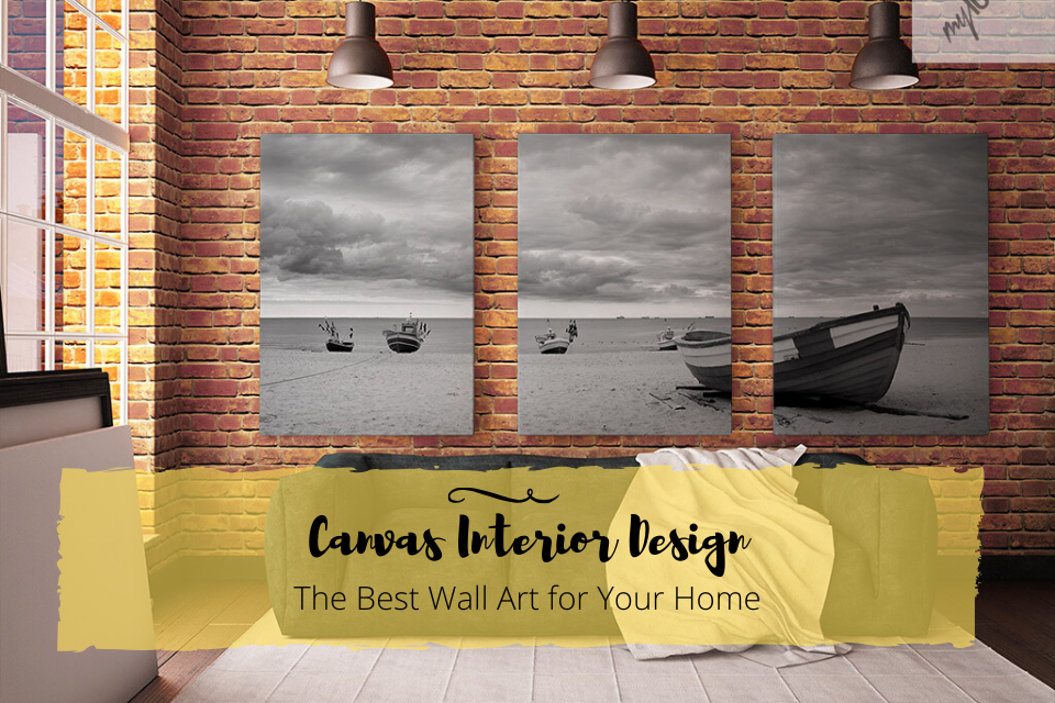 Canvas Interior Design – The Best Wall Art for Your Home